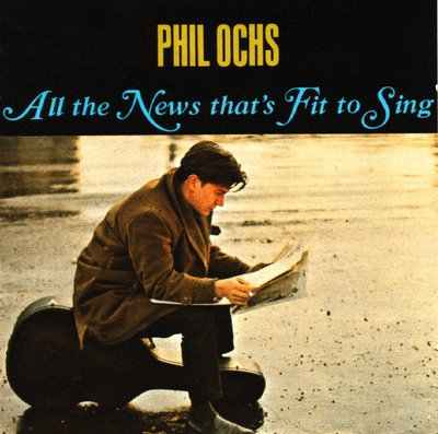 Phil Ochs - All the News That's Fit to Sing - front