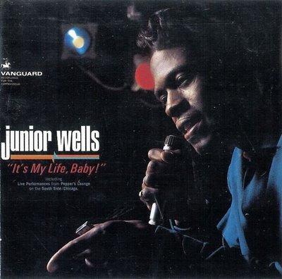 Junior Wells - It's My Life, Baby! (Front)